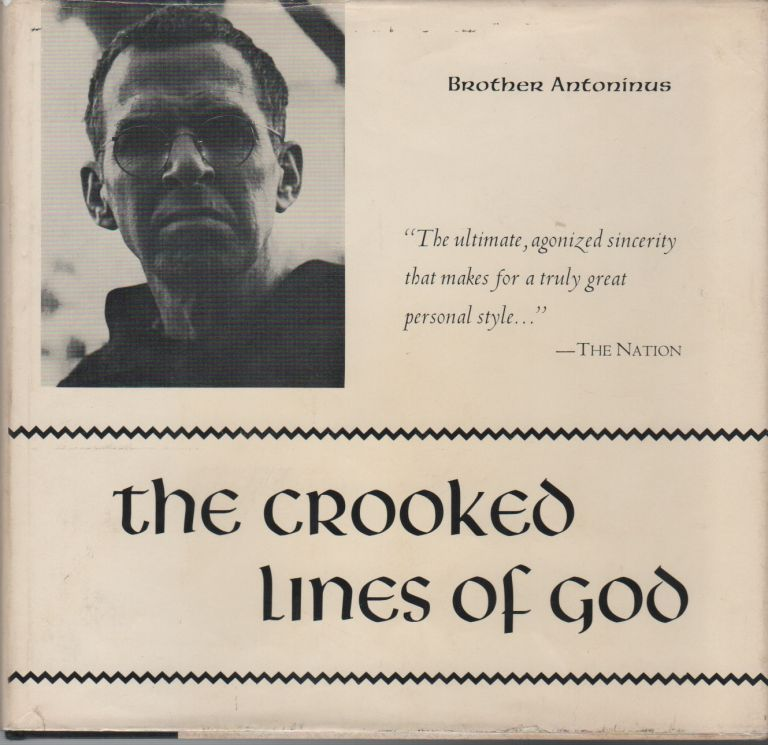 THE CROOKED LINES OF GOD: Poems 1949-1954. Brother ANTONINUS, pseud. of William Everson.