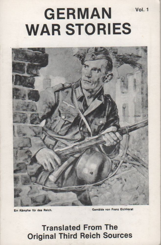 GERMAN WAR STORIES Vol. 1: Translated from the Original Reich Sources [Cover Title]. Karl HAMMER.