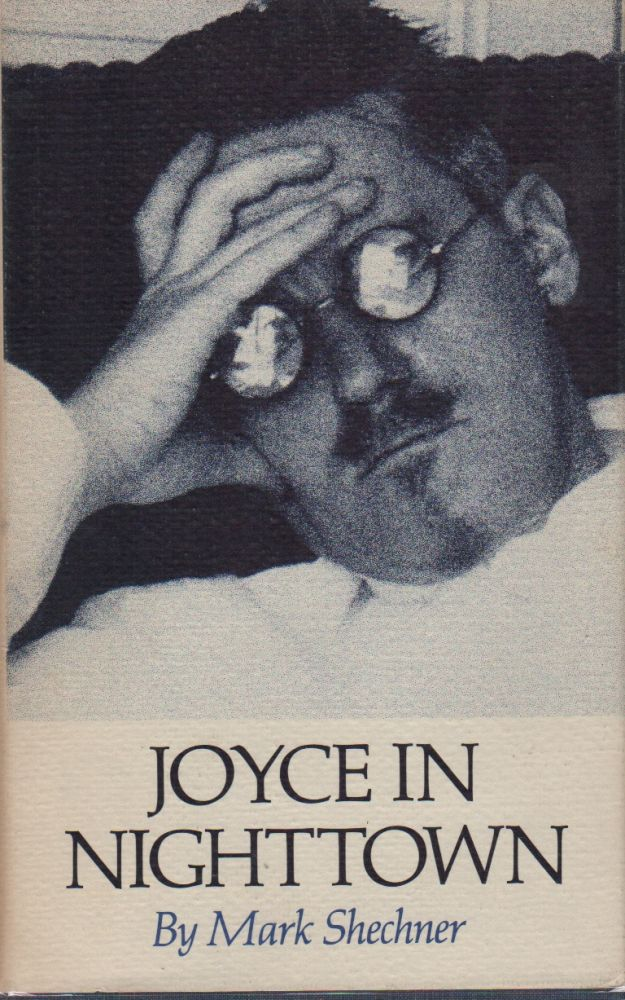 JOYCE IN NIGHTTOWN: A Psychoanalytic Inquiry Into Ulysses. Mark SCHECHNER.
