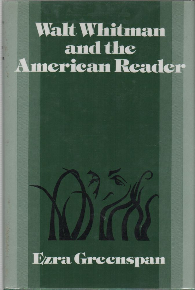 WALT WHITMAN AND THE AMERICAN READER. Ezra GREENSPAN.