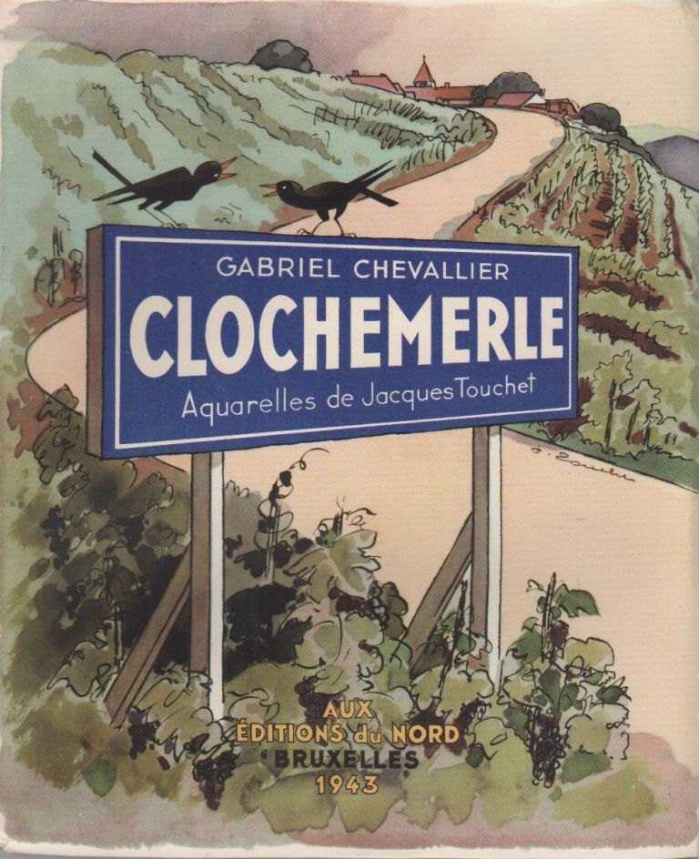 CLOCHEMERLE. Gabriel CHEVALLIER, Jacques Touchet.