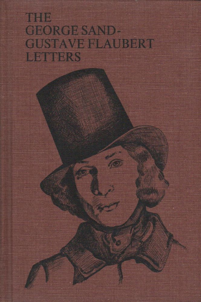 THE GEORGE SAND-GUSTAVE FLAUBERT LETTERS. Gustave FLAUBERT, George Sand, Aimee L. McKenzie.