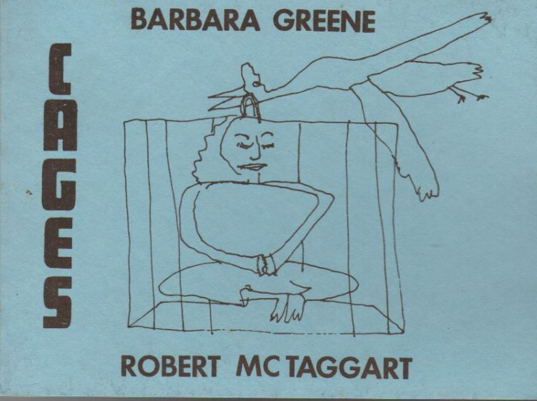 CAGES. Robert MCTAGGART, Barbara Greene, Text.