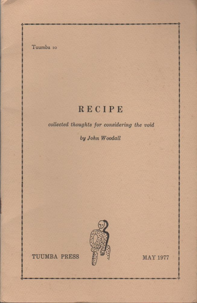 RECIPE: Collected Thoughts for Considering the Void. John WOODALL.