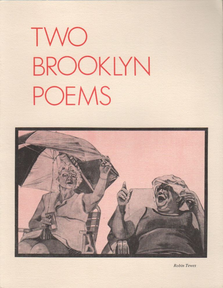 TWO BROOKLYN POEMS. Robin TEWES, Frank Murphy, Robert Herson.