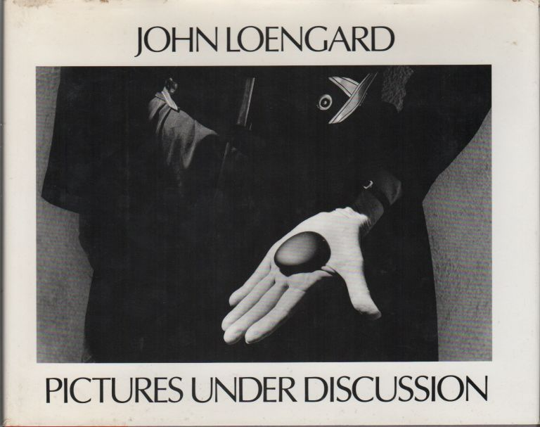 PICTURES UNDER DISCUSSION. John LOENGARD.