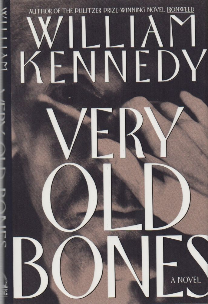 VERY OLD BONES. William KENNEDY.