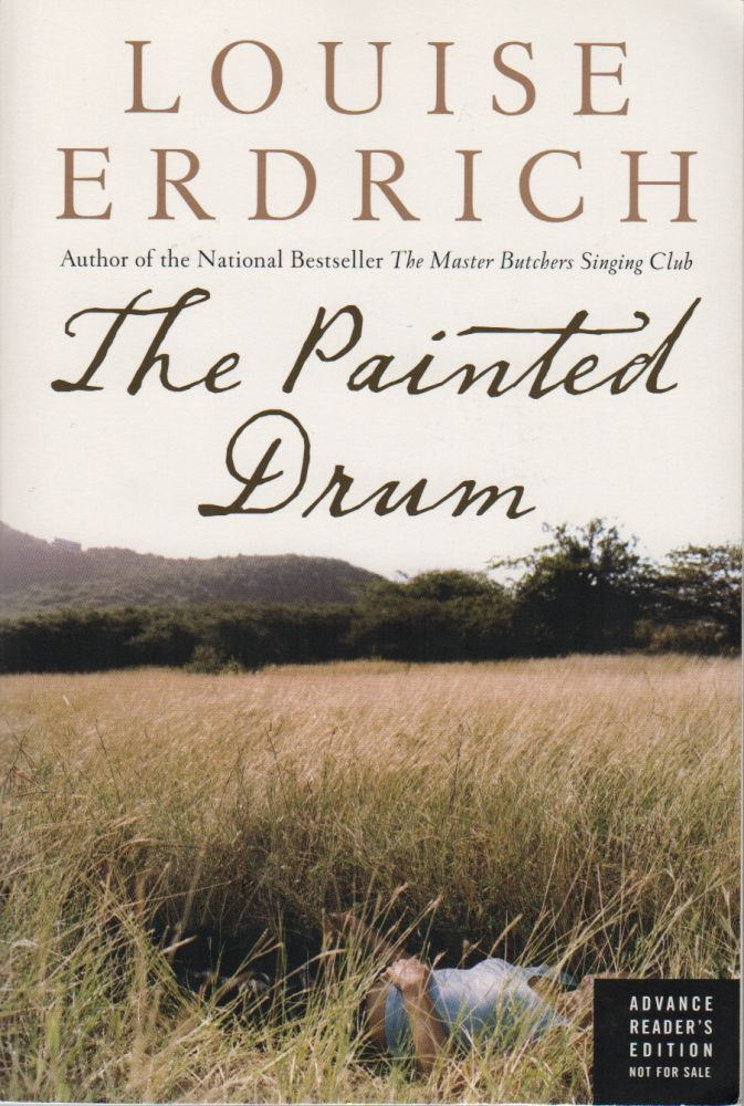 THE PAINTED DRUM. Louise ERDRICH.