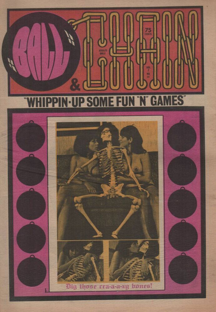 "BALL & CHAIN: ""Whippin-Up Some Fun ""N"" Games"" - Vol. 2 No. 15. Pornography, Erotic Newspapers."