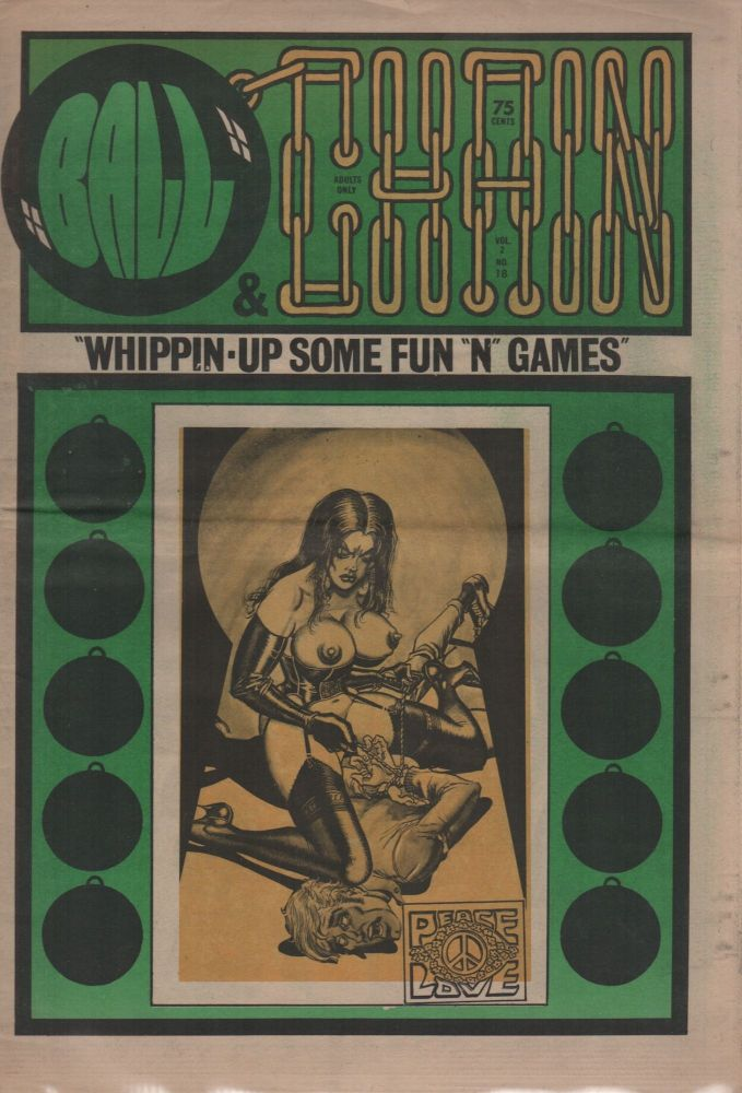 "BALL & CHAIN: ""Whippin-Up Some Fun ""N"" Games"" - Vol. 2 No. 18. Pornography, Erotic Newspapers."