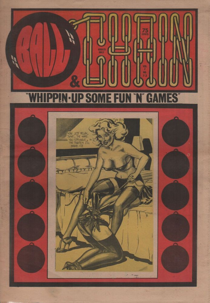 "BALL & CHAIN: ""Whippin-Up Some Fun ""N"" Games"" - Vol. 2 No. 23. Pornography, Erotic Newspapers."