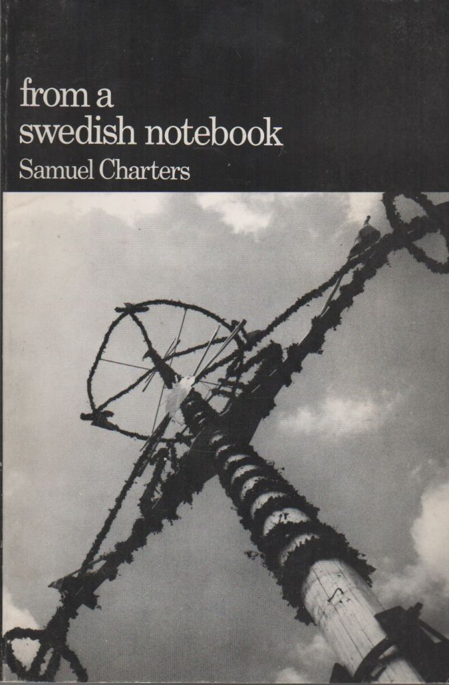 FROM A SWEDISH NOTEBOOK. Samuel CHARTERS.