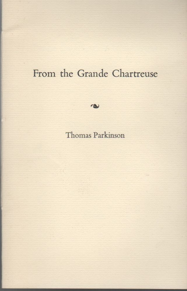 FROM THE GRANDE CHARTREUSE: For Gary Snyder. Thomas PARKINSON.