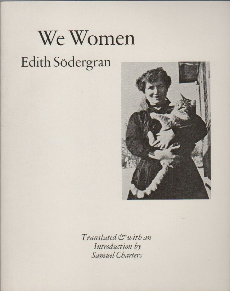 WE WOMEN. Edith SODERGRAN, Samuel Charters.