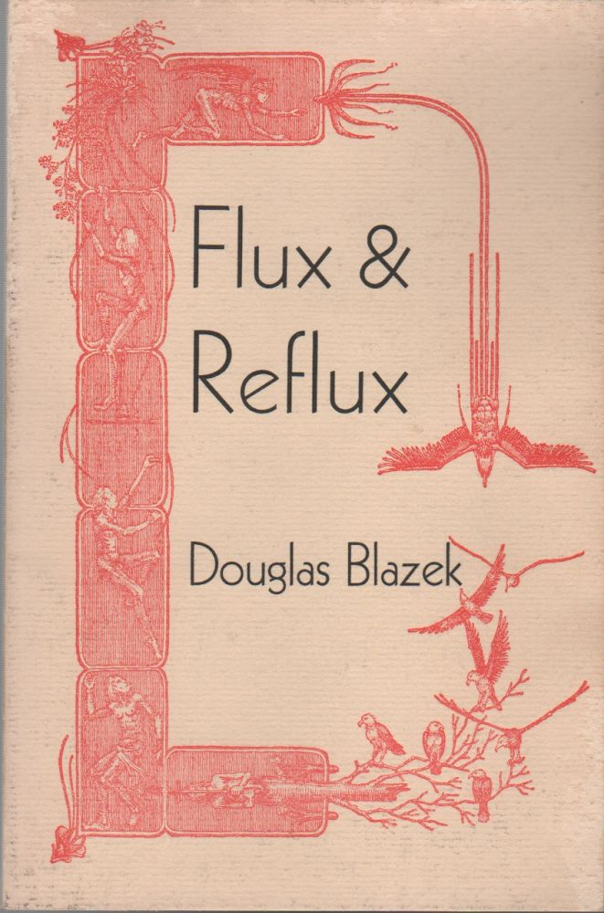 FLUX & REFLUX: Journies in a Magical Fluid. Douglas BLAZEK, Zephyrus Image.