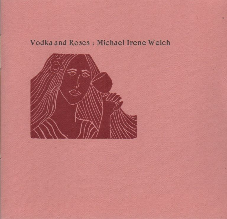 VODKA AND ROSES, A Novel. Michael Irene WELCH.