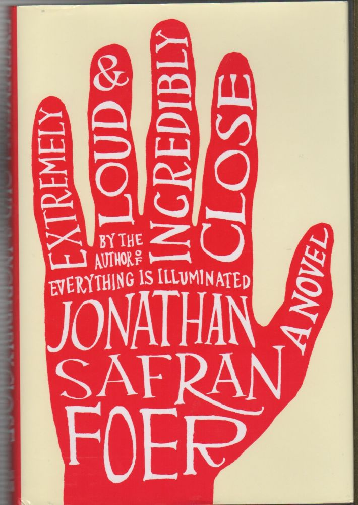 EXTREMELY LOUD & INCREDIBLY CLOSE. Jonathan Safran FOER.