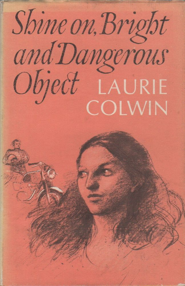 SHINE ON BRIGHT & DANGEROUS OBJECT. Laurie COLWIN.