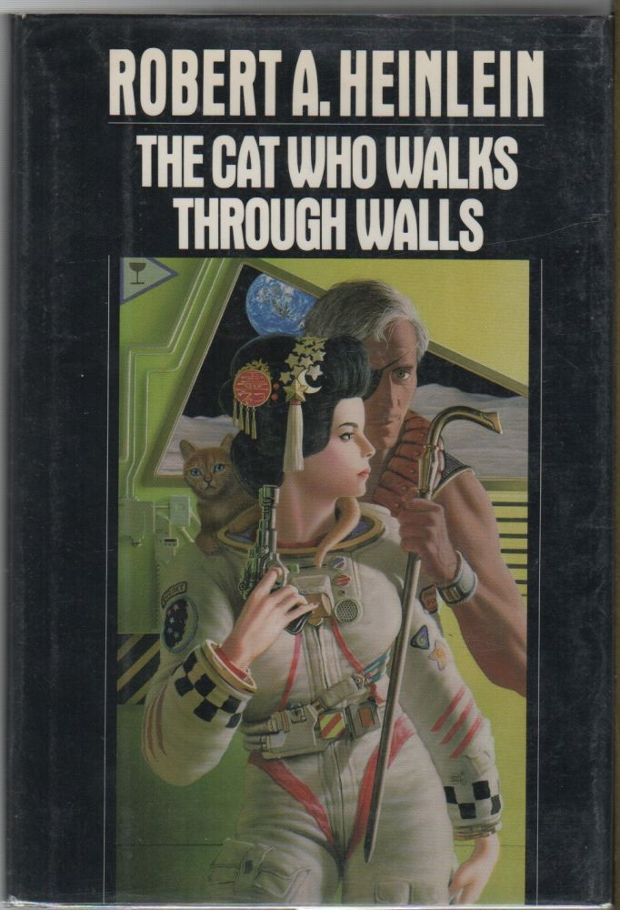 THE CAT WHO WALKS THROUGH WALLS: A Comedy of Manners. Robert A. HEINLEIN.