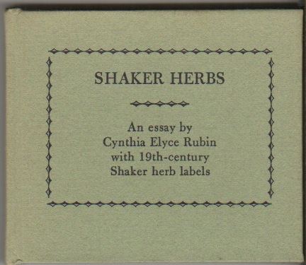 SHAKER HERBS: An Essay by Cynthia Elyce Rubin with 19th-Century Shaker Herb Labels. Miniature Books, Cynthia Elyce RUBIN.