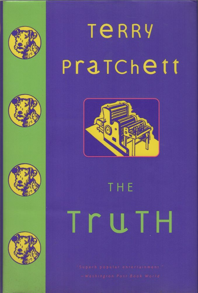 THE TRUTH: A Novel of Discworld. Terry PRATCHETT.