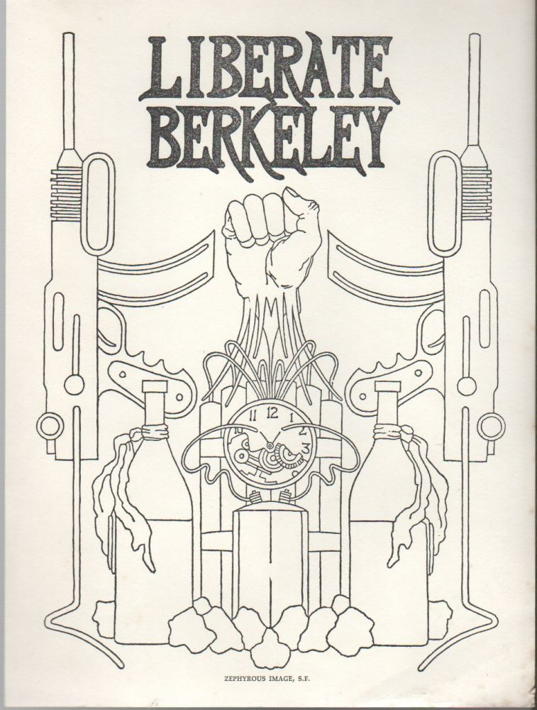 LIBERATE BERKELEY. Zephyrus Image, Michael MYERS, Holbrook Teter.