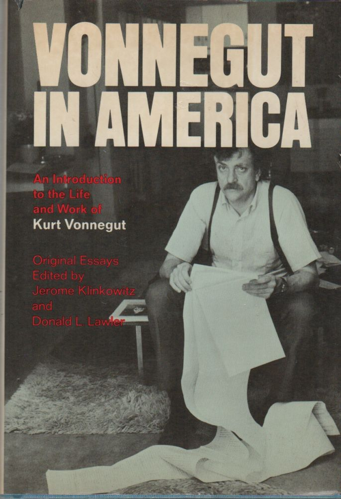 VONNEGUT IN AMERICA: An Introduction to the Life and Work of Kurt Vonnegut. Jerome KLINKOWITZ, Donald L. Lawler, Kurt Vonnegut.
