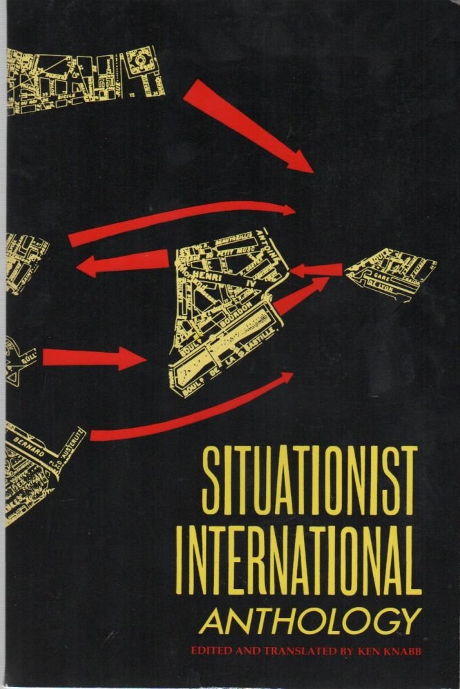 SITUATIONIST INTERNATIONAL ANTHOLOGY. Ken KNABB.