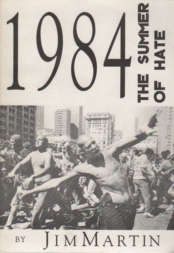 1984: The Summer of Hate. Jim MARTIN.