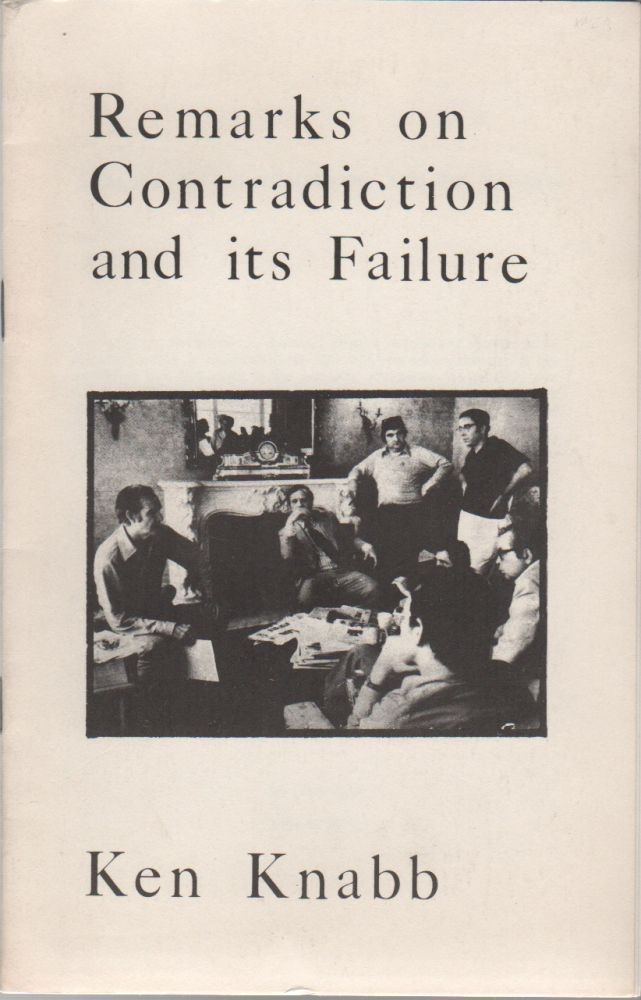 REMARKS ON CONTRADICTION AND ITS FAILURE. Ken KNABB.