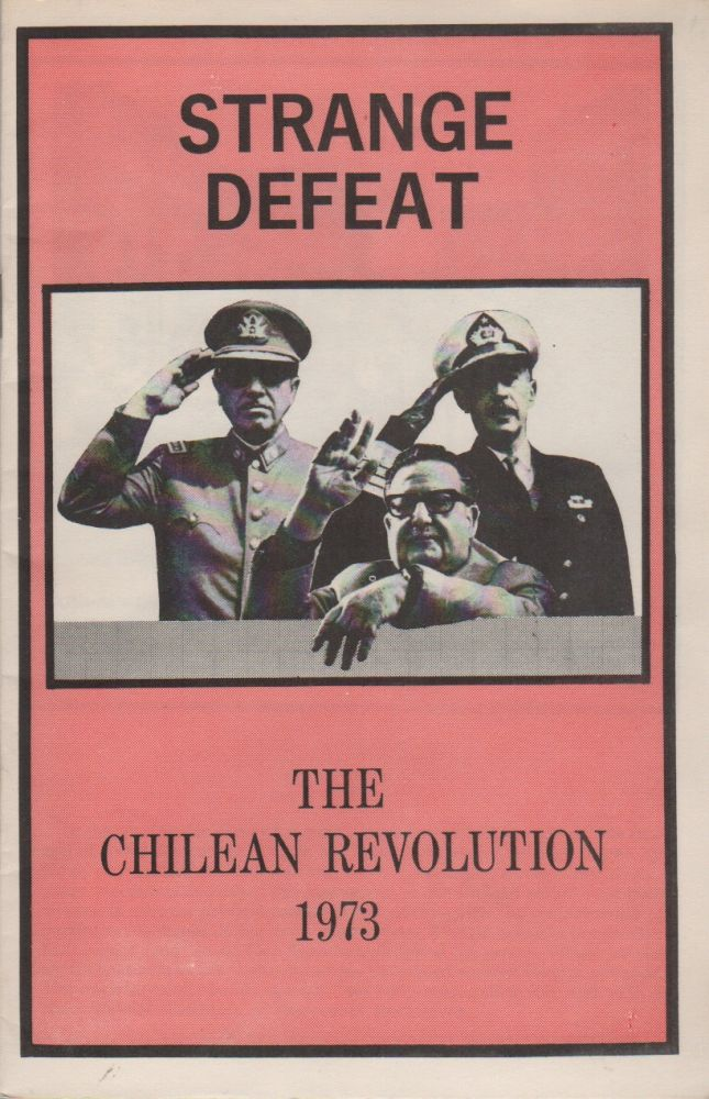 STRANGE DEFEAT: The Chilean Revolution 1973. Situationists, . Point-Blank!, Pro-Situ.