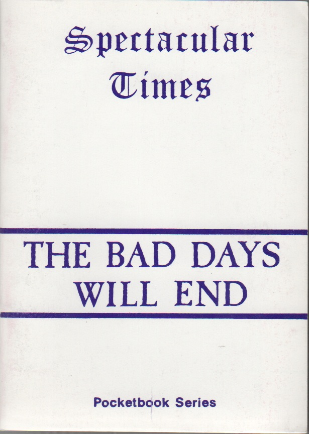 THE BAD DAYS WILL END [Spectacular Times Pocketbook Series No. 12]. Larry LAW, Liz, Production.