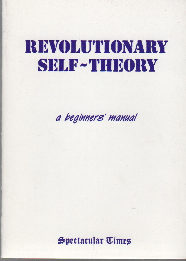 REVOLUTIONARY SELF-THEORY: A Beginners' Manual. Larry LAW.