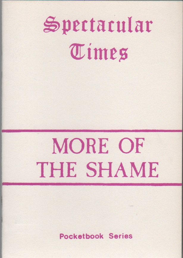 MORE OF THE SHAME [Spectacular Times Pocketbook Series No. 11]. Larry LAW, Liz, Production.