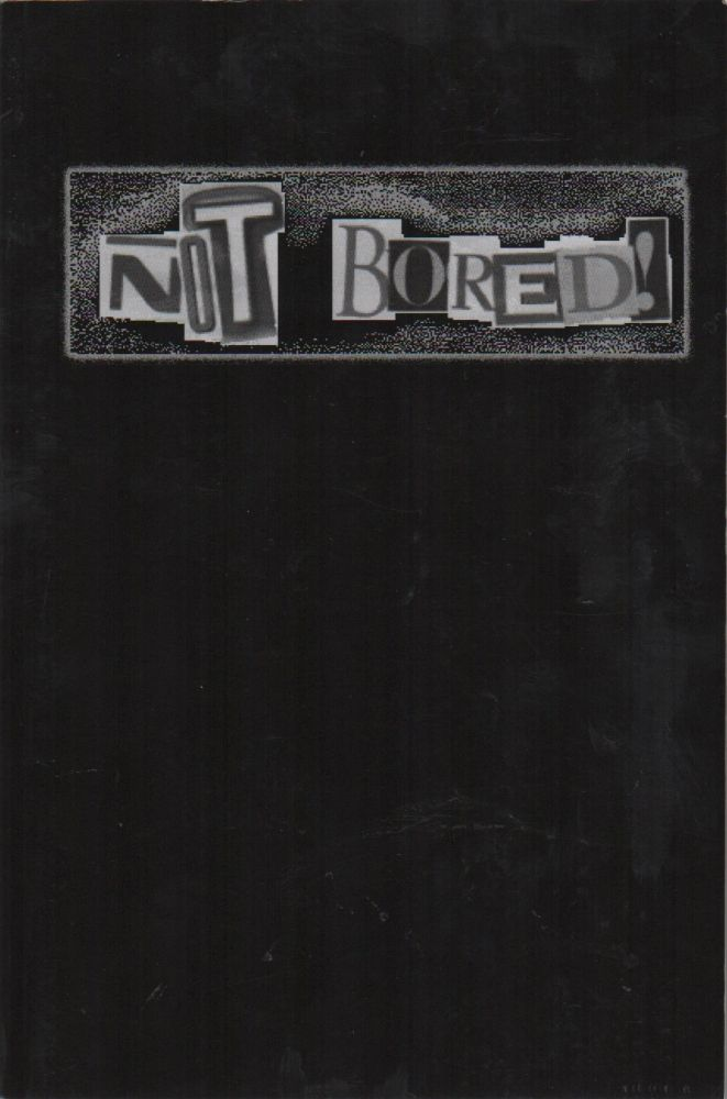 NOT BORED! Anthology 1983-2010. Bill BROWN.
