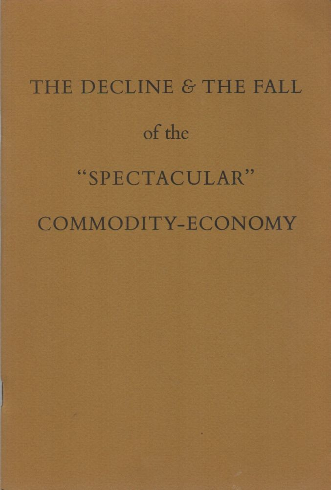 "THE DECLINE & THE FALL OF THE ""SPECTACULAR"" COMMODITY-ECONOMY - Frontier Pamphlet Number One. Guy DEBORD, Situationist International."