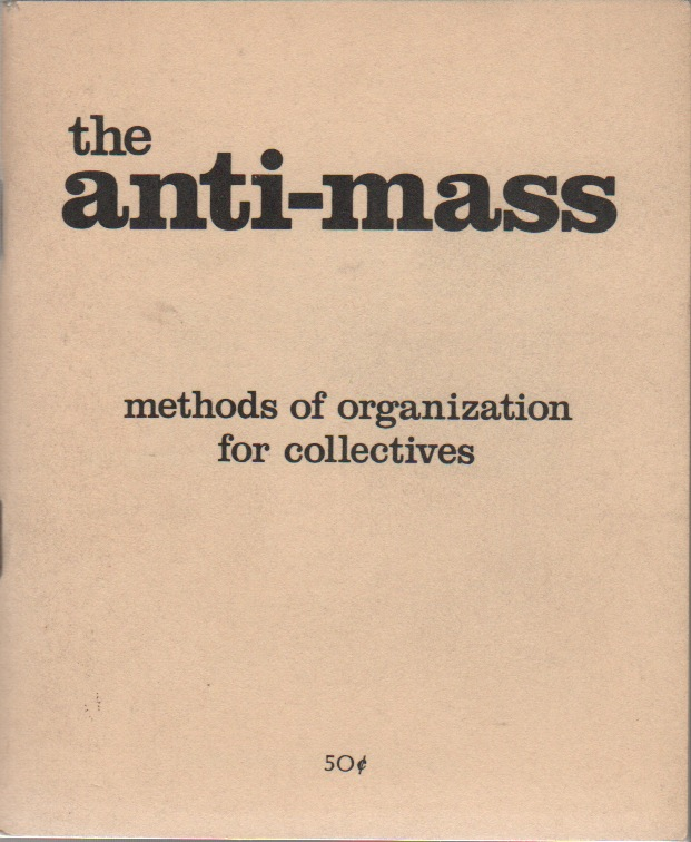 METHODS OF ORGANIZATION FOR COLLECTIVES. The Anti-Mass.