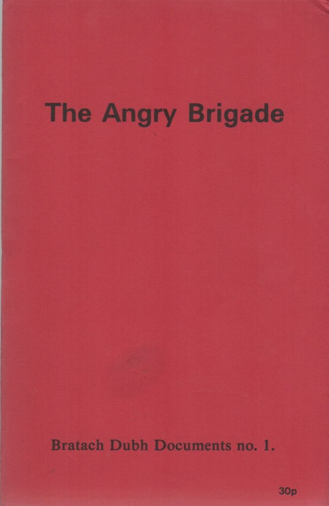 THE ANGRY BRIGADE – Bratach Dubh Documents No. 1. Anarchism, Bratach Dubh, The Angry Brigade.