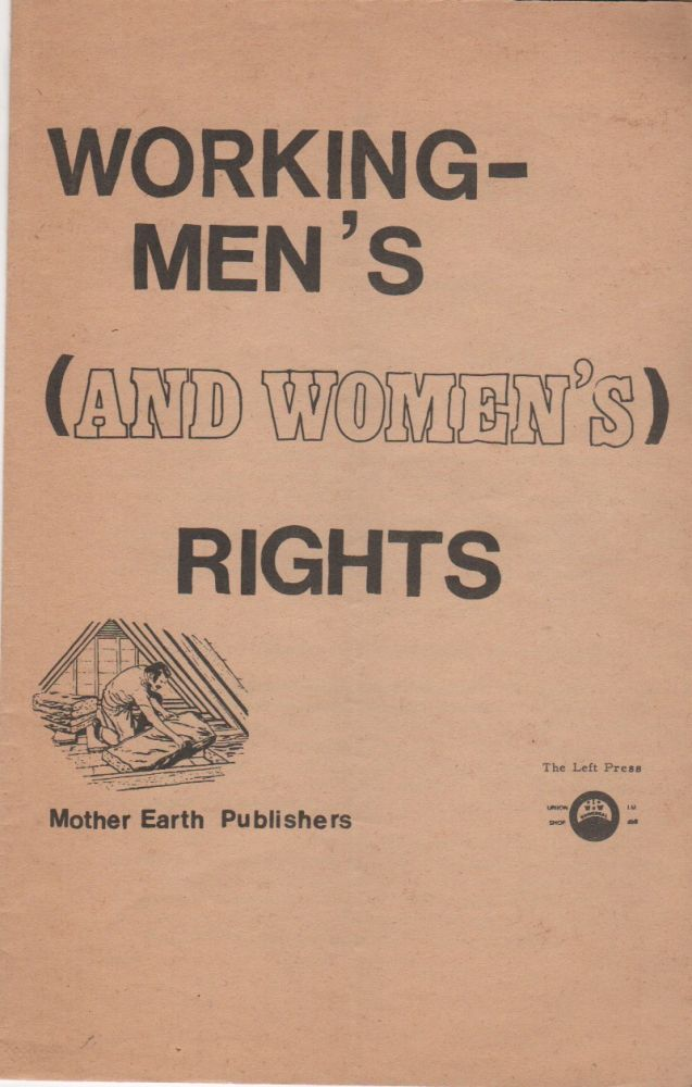 WORKING-MEN'S (AND WOMEN'S) RIGHTS. Labor, I W. W.