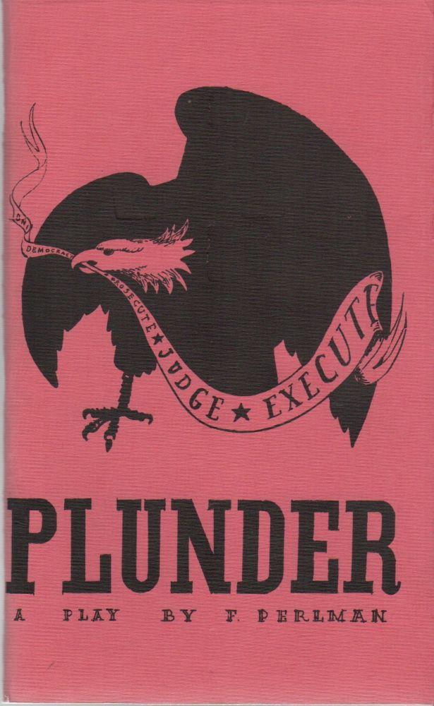 PLUNDER. Fredy PERLMAN, The Living Theatre.