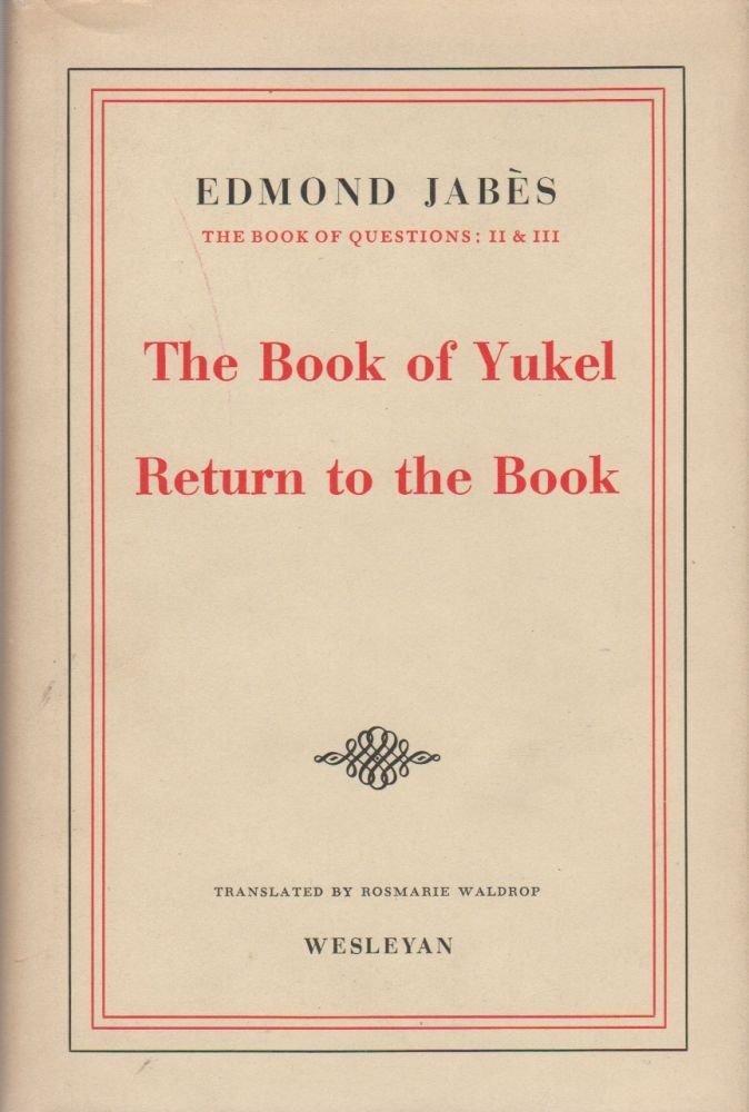 THE BOOK OF QUESTIONS; THE BOOK OF YUKEL; RETURN TO THE BOOK. Edmond JABÈS.