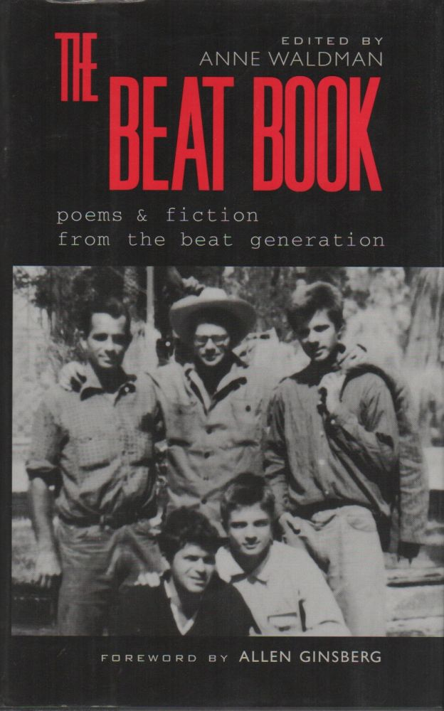 THE BEAT BOOK: Poems and Fiction of the Beat Generation. Anne WALDMAN, Allen Ginsberg, Foreword.