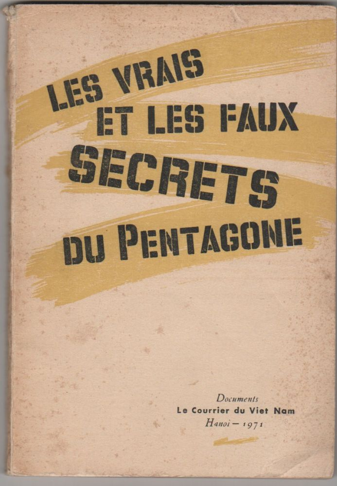 "LES VRAIS ET LES FAUX SECRETS DU PENTAGONE [""The True and False Secrets of the Pentagon""]. Vietnam War."