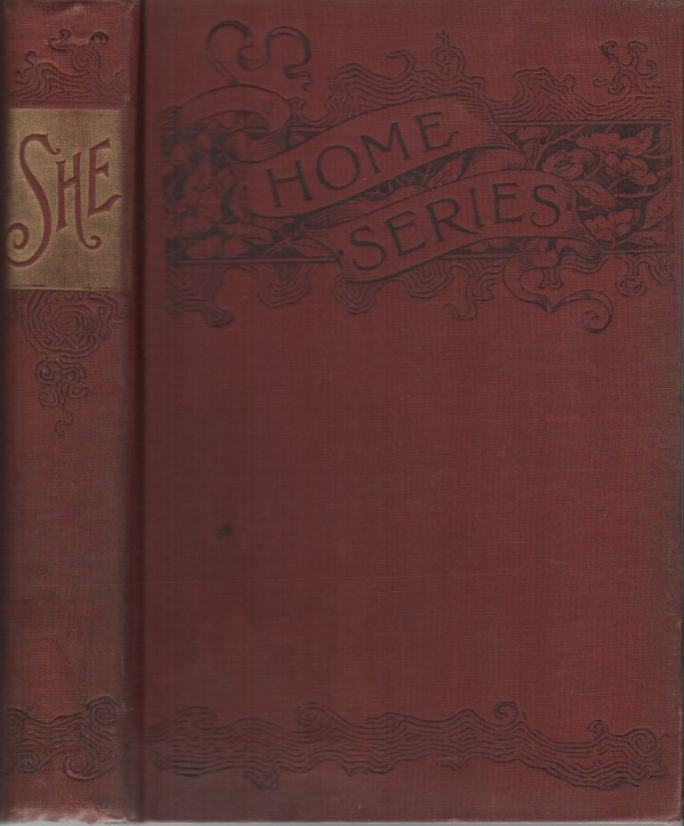 SHE: A History of Adventure (Fireside Series, No. 15, January 1887). H. Rider HAGGARD.