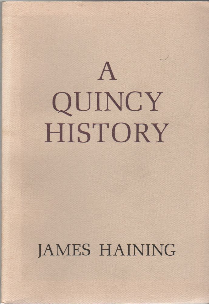 A QUINCY HISTORY: A Lucky Heart Book. James HAINING.