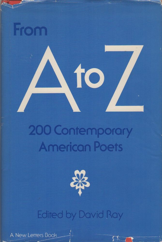 FROM A TO Z: 200 Contemporary American Poets: 200 Poets from New Letters Magazine. David RAY.