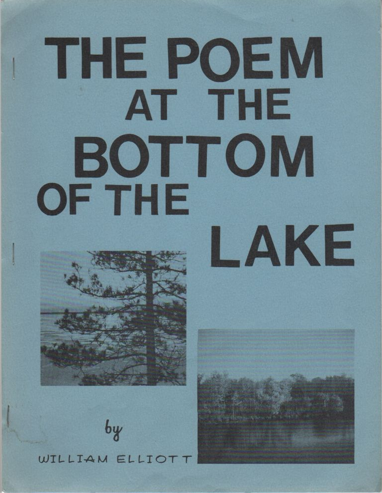 THE POEM AT THE BOTTOM OF THE LAKE. William ELLIOTT.