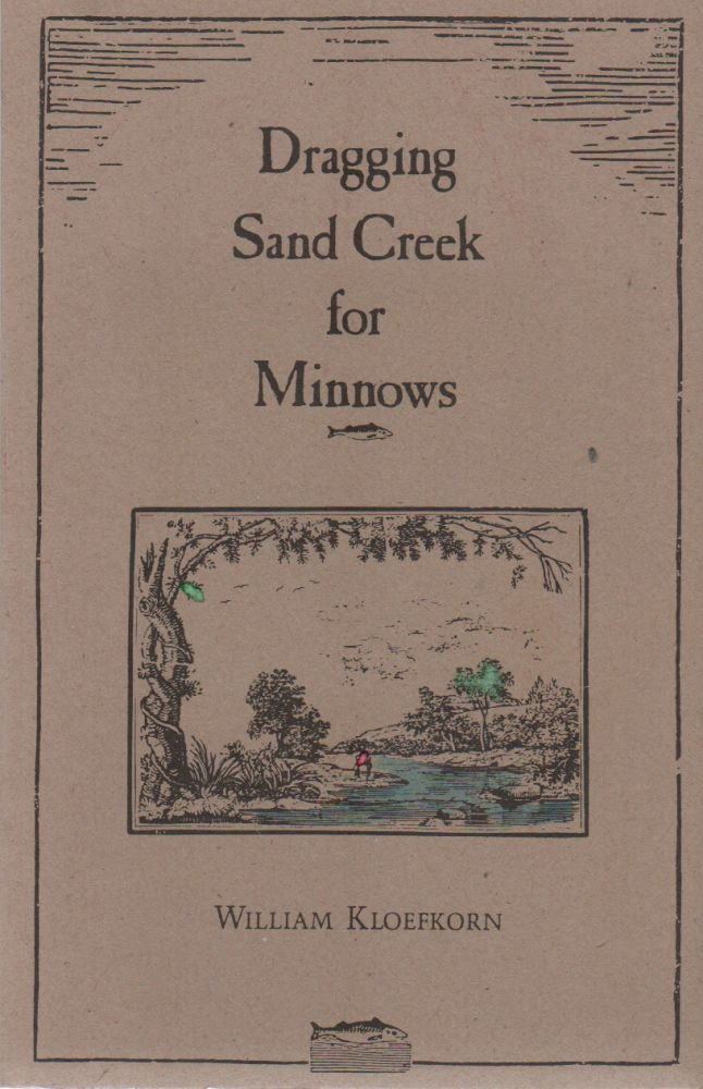 DRAGGING SAND CREEK FOR MINNOWS. William KLOEFKORN.