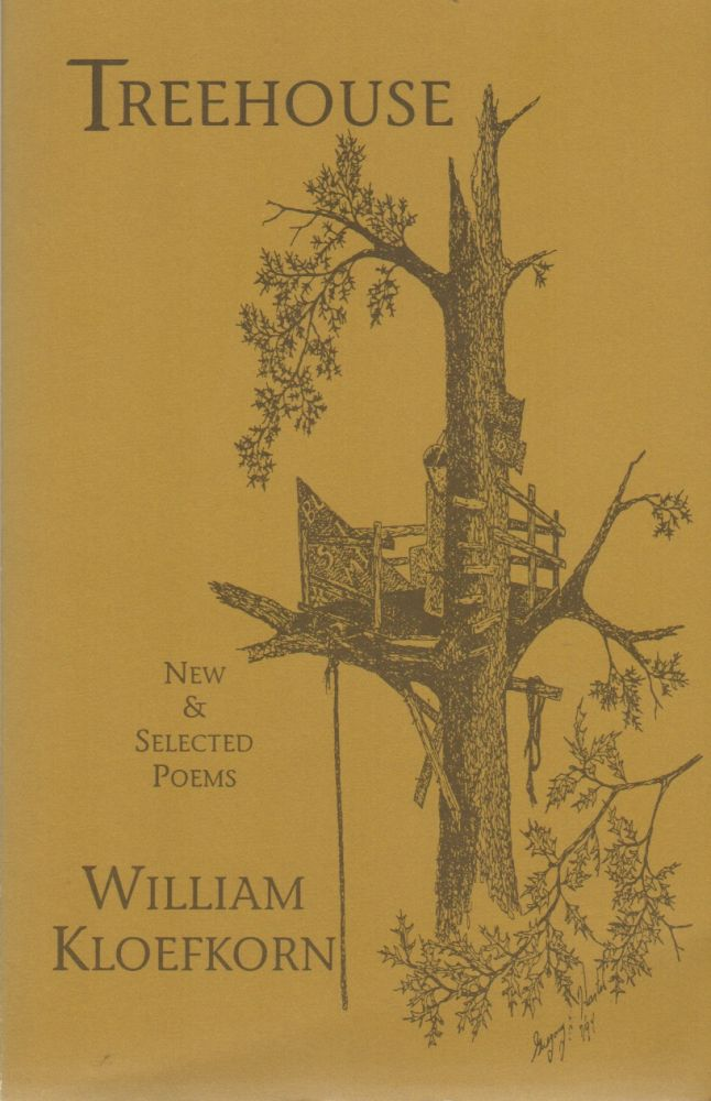 TREEHOUSE: New & Selected Poems. William KLOEFKORN.