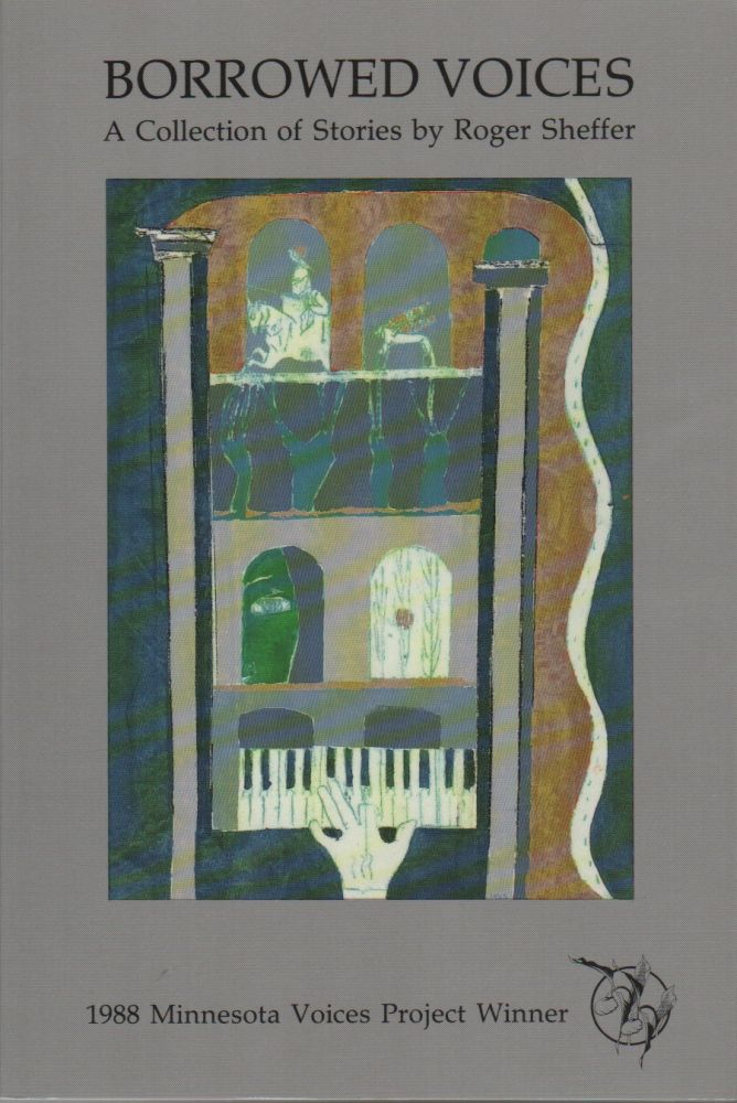 BORROWED VOICES: A Collection of Stories by Roger Sheffer. Roger SHEFFER.